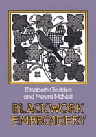 Blackwork Embroidery ebook by Elizabeth Geddes, Moyra McNeill