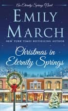 Christmas in Eternity Springs ebook by Emily March
