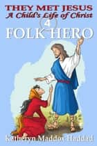 Folk Hero ebook by Katheryn Maddox Haddad