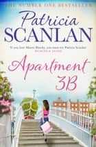 Apartment 3B - Warmth, wisdom and love on every page - if you treasured Maeve Binchy, read Patricia Scanlan ebook by Patricia Scanlan
