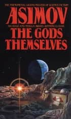 The Gods Themselves ebook by Isaac Asimov