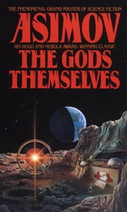The Gods Themselves - A Novel ebook by Isaac Asimov