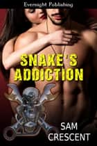 Snake's Addiction ebook by Sam Crescent