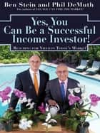 Yes You Can Be A Successful Income Investor ebook by Ben Stein