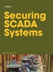 Securing SCADA Systems ebook by Ronald L. Krutz