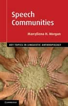 Speech Communities 電子書籍 by Marcyliena H. Morgan