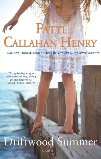 Driftwood Summer ebook by Patti Callahan Henry