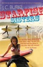 Starfish Sisters ebook by J.C. Burke