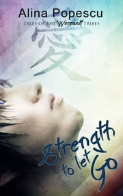 Strength To Let Go ebook by Alina Popescu