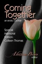Coming Together Special Memorial Edition ebook by Alessia Brio, Editor