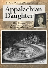 Appalachian Daughter - The Exodus of the Mountaineers from Appalachia ebook by Helen Ayers