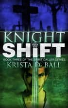 Knight Shift ebook by Krista D. Ball