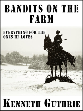Bandits On The Farm (Cowboys #1) ebook by Kenneth Guthrie