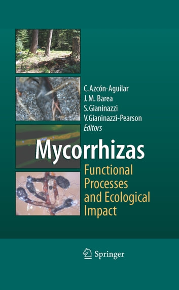 Mycorrhizas - Functional Processes and Ecological Impact ebook by