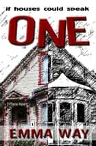 One Emma Way: If Houses Could Speak (Apan Series, Book 4) ebook by Tiffany Apan