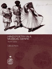Hindi Poetry in a Musical Genre - Thumri Lyrics ebook by Lalita du Perron