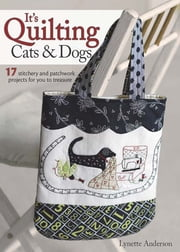 Its Quilting Cats & Dogs ebook by Lynette Anderson