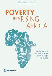 Poverty in a Rising Africa ebook by Kathleen Beegle,Luc Christiaensen,Andrew Dabalen,Gaddis