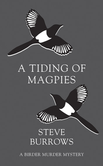 A Tiding of Magpies - A Birder Murder Mystery ebook by Steve Burrows