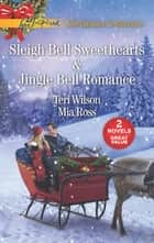 Sleigh Bell Sweethearts and Jingle Bell Romance - An Anthology ebook by Teri Wilson, Mia Ross