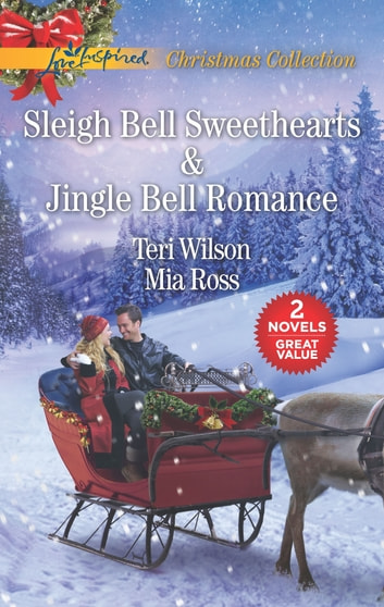 Sleigh Bell Sweethearts And Jingle Bell Romance Ebook By Teri Wilson