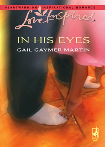 In His Eyes (Mills & Boon Love Inspired) ebook by Gail Gaymer Martin