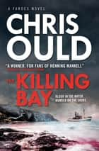 The Killing Bay ebook by Chris Ould