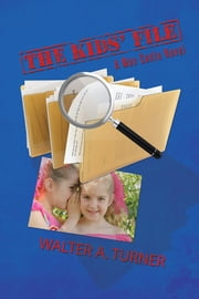 The Kids' File - A Max Cantu Novel ebook by Walter A. Turner