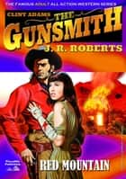 Clint Adams the Gunsmith 11: Red Mountain ebook by JR Roberts