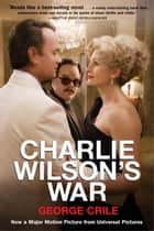 Charlie Wilson's War ebook by George Crile