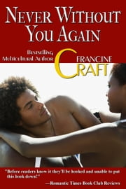 Never Without You Again! ebook by Francine Craft