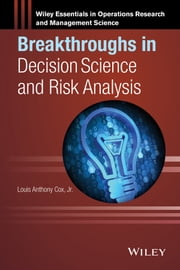 Breakthroughs in Decision Science and Risk Analysis ebook by Louis Anthony Cox Jr.