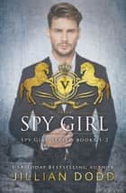 Spy Girl: Books 1-2 ebook by Jillian Dodd