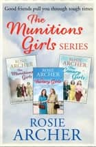 The Munition Girls Series ebook by Rosie Archer