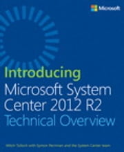 Introducing Microsoft System Center 2012 R2 ebook by Mitch Tulloch, Symon Perriman, Microsoft System Center Team