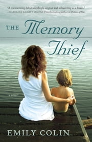 The Memory Thief - A Novel ebook by Emily Colin