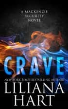 Crave (MacKenzie Security Book 6) ebook by Liliana Hart