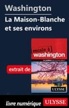 Washington - La Maison-Blanche et ses environs ebook by Lorette Pierson