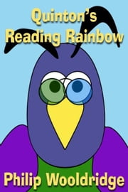 Quinton's Reading Rainbow ebook by Philip Wooldridge