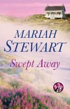 Swept Away ebook by Mariah Stewart