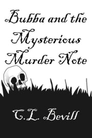 Bubba and the Mysterious Murder Note ebook by C.L. Bevill