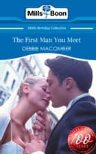 The First Man You Meet (Mills & Boon Short Stories) ebook by Debbie Macomber