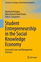 Student Entrepreneurship in the Social Knowledge Economy ebook by Manlio Del Giudice,Maria Rosaria Della Peruta,Elias G. Carayannis