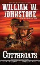 Cutthroats ebook by William W. Johnstone, J.A. Johnstone