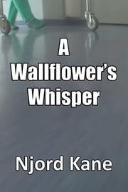 A Wallflower's Whisper ebook by Njord Kane
