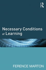 Necessary Conditions of Learning ebook by Ference Marton
