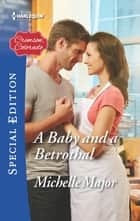 A Baby and a Betrothal 電子書 by Michelle Major