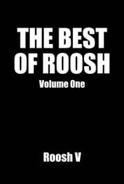 The Best Of Roosh - Volume 1 ebook by Roosh V