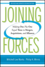 Joining Forces - Making One Plus One Equal Three in Mergers, Acquisitions, and Alliances ebook by Mitchell Lee Marks,Philip H. Mirvis