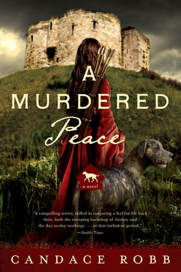 A Murdered Peace: A Kate Clifford Novel ebook by Candace Robb